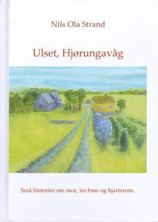 """Bilete av boka """"Ulset, Hjørungavåg"""""""