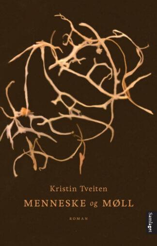 Menneske og møll av Kristin Tveiten