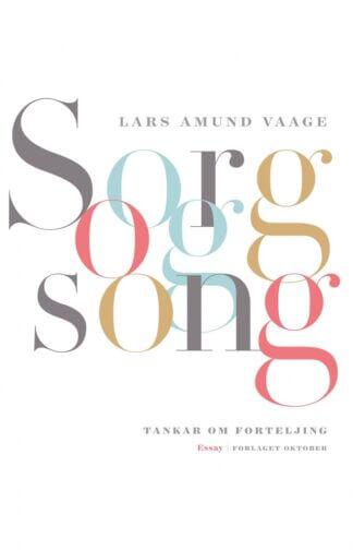 Sorg og song av Lars Amund Vaage