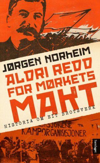 Aldri redd for mørkets makt av Jørgen Norheim