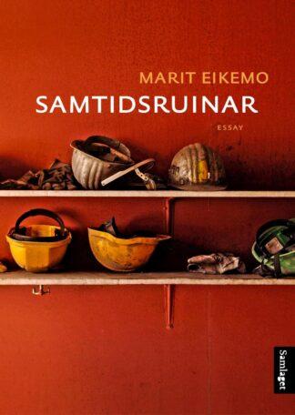 Samtidsruinar av Marit Eikemo