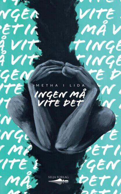 Ingen må vite det av Metha i Lida